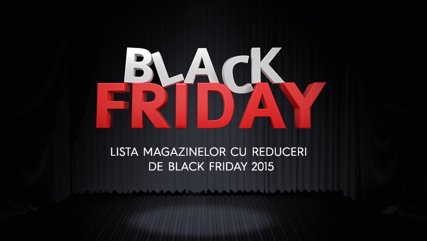 Lista magazinelor cu reduceri de Black Friday 2015