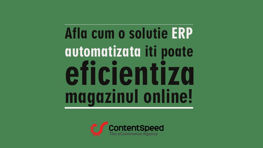 Afla cum o solutie ERP automatiza iti va eficientiza activitatea magazinului online