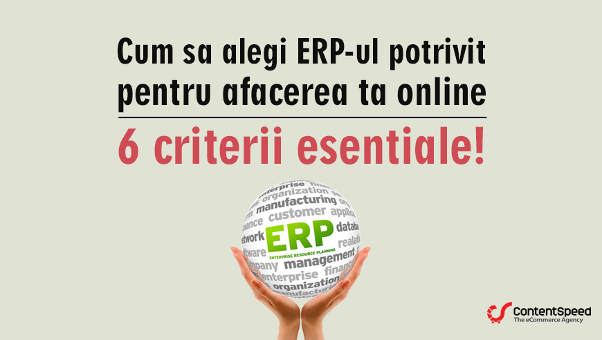 Cum sa alegi ERP-ul potrivit pentru afacerea ta online - 6 criterii esentiale!