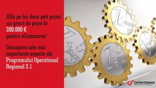 Afla pe loc daca poti primi un grant de pana la 200.000 € pentru ecommerce! Cele mai importante aspecte ale P.O.R. 2.1