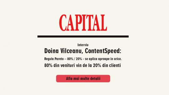 Doina Vîlceanu, ContentSpeed: Regula Pareto – 80% / 20% - se aplică aproape în orice. 80% din venituri vin de la 20% din clienți