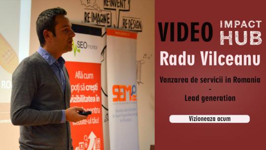 Radu Vilceanu - Vanzarea de servicii in Romania - Lead generation (2013.11.27, The HUB Bucharest)
