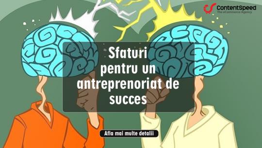 Sfaturi pentru un antreprenoriat de succes