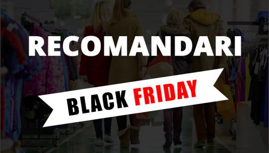 Recomandari pentru o campanie de succes in perioada Black Friday 2017